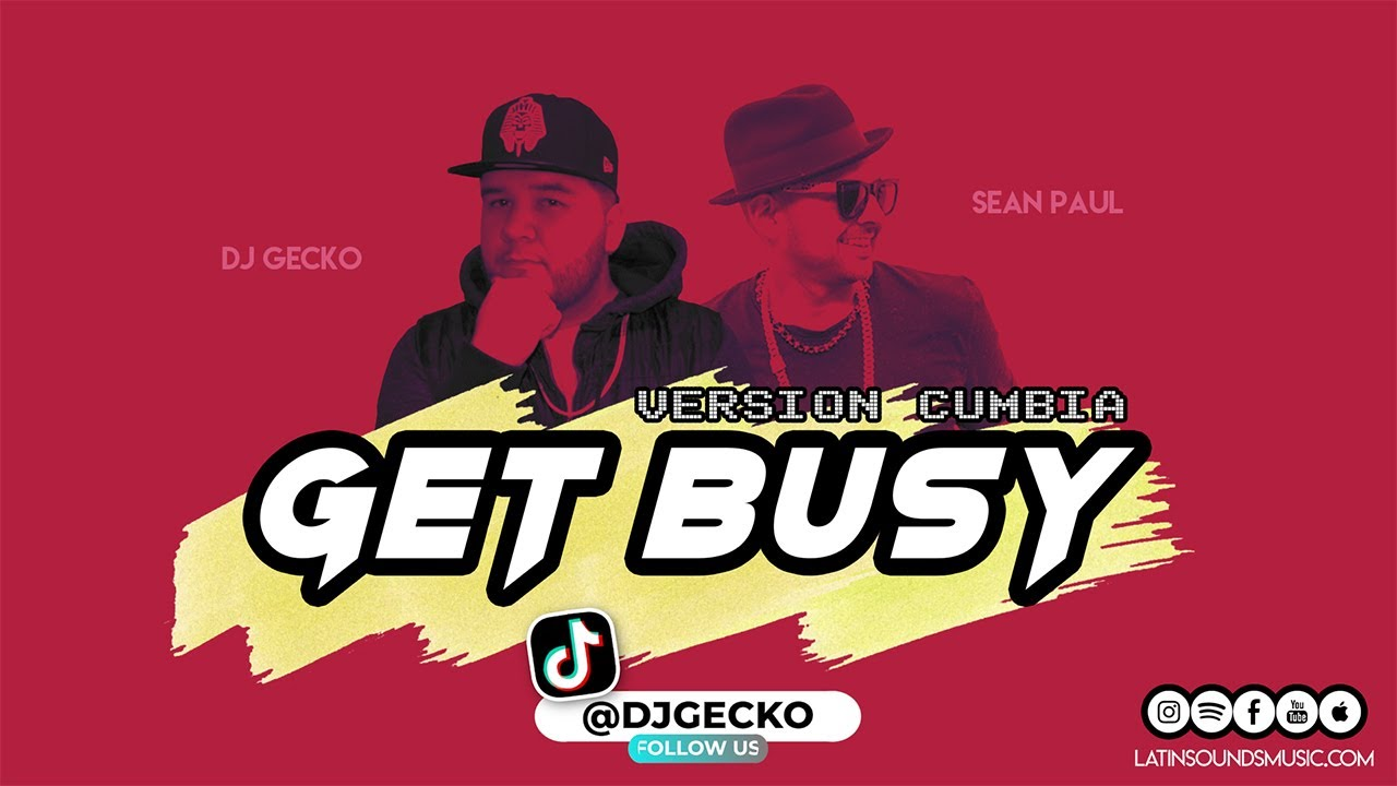 Get Busy [Vers. Cumbia] - Dj Gecko & Sean Paul