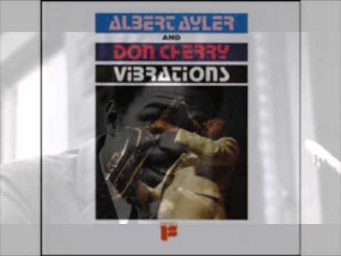 Albert Ayler + Don Cherry - Vibrations: FULL Lp (w/ video montage)