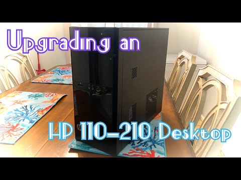 Doing Some Upgrades On An HP 110-210 Desktop