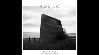 Aquilo - Human (Marion Hill remix)