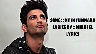Download lagu Song:Main Tumhara lyrics,Singer:Jonita Gandhi,Hriday Gattani | Music:A.R.Rahman | Sushantsinghrajput