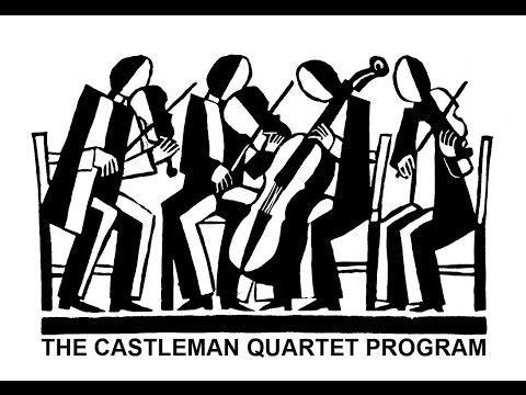 The Castleman Quartet Program Solo Concert 3PM EST July 2nd, 2015
