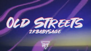 ​​​2kbabysage - ​​​Old Streets (Lyrics Video) | RapTunes