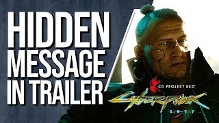 Cyberpunk 2077's NEW TRAILER dropped with a SECRET MESSAGE to fans