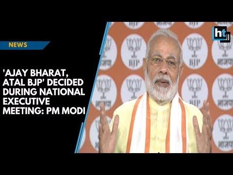 'Ajay Bharat, Atal BJP' decided during national executive meeting: PM Modi