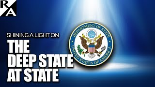 Shining a Light on the Deep State at State