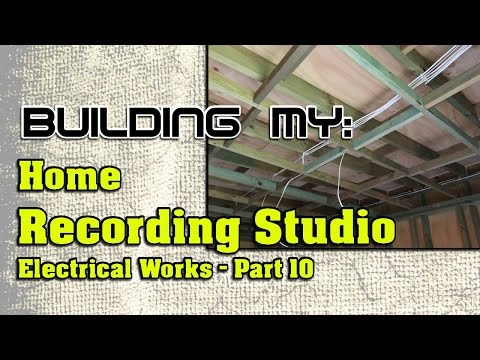 Building My Home Recording Studio, Part 10 | Electrical Works