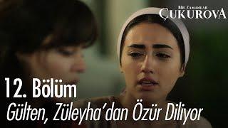 Gülten, Züleyha'dan özür diliyor - Bir Zamanlar Çukurova 12. Bölüm