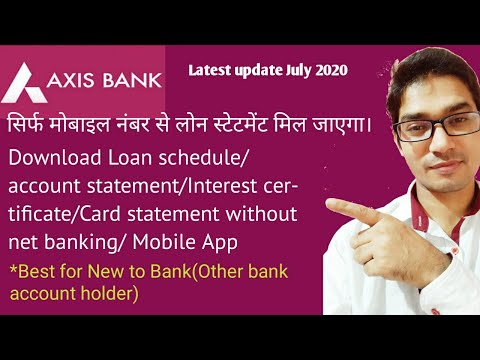 How To Download Axis Bank Loan Statement, Account Statement, Interest Certificate In One Click