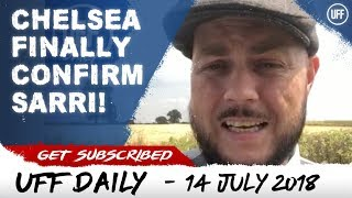 CHELSEA HAVE FINALLY CONFIRMED SARRI ! | UFF Daily
