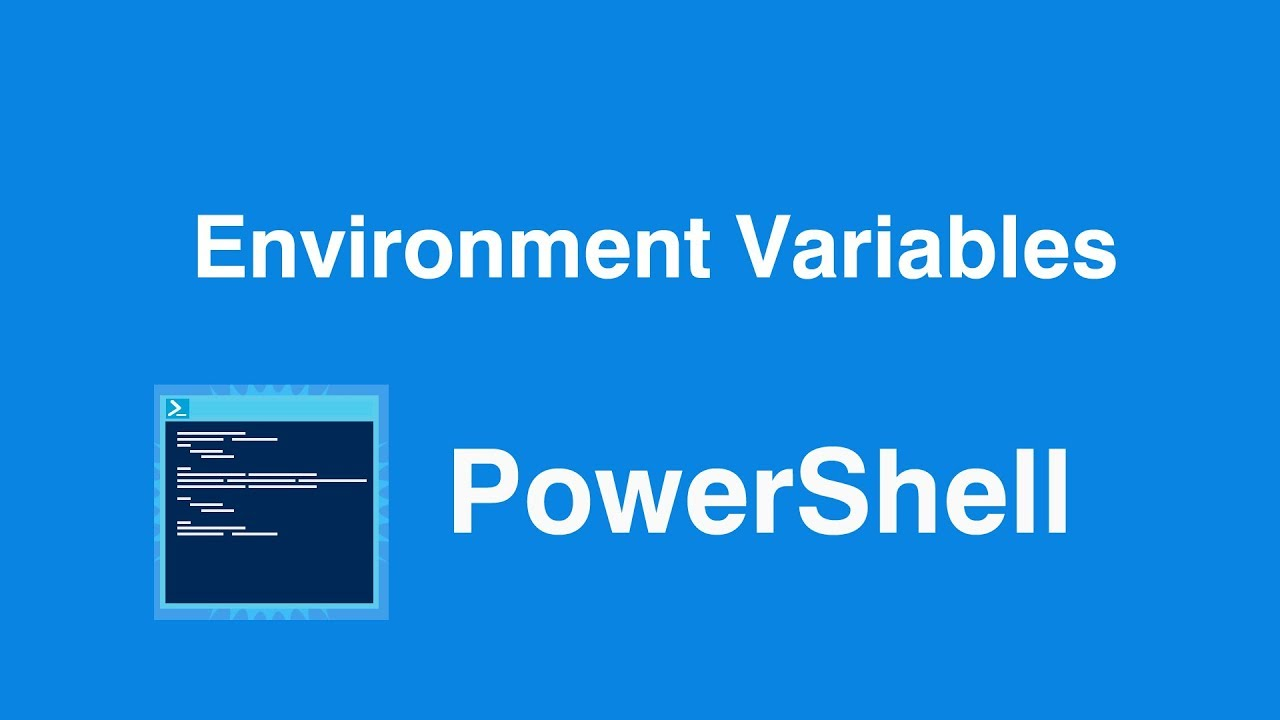 Windows Powershell Get Environment Variables