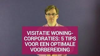 Visitatie woningcorporaties: 5 tips voor een optimale voorbereiding