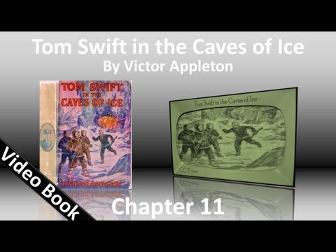 Chapter 11 - Tom Swift in the Caves of Ice by Victor Appleton