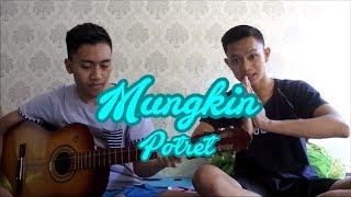 MUNGKIN - POTRET (COVER by ANGGA DWI P & FIRMAN MAULANA)