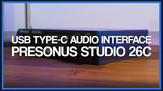 PreSonus Studio 26C USB Type-C Audio Interface - Review