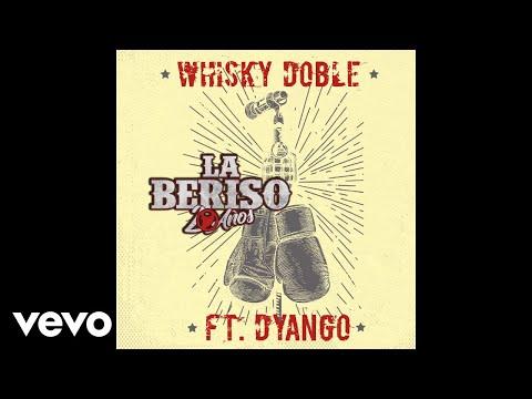 La Beriso - Whisky Doble (Official Audio) ft. Dyango