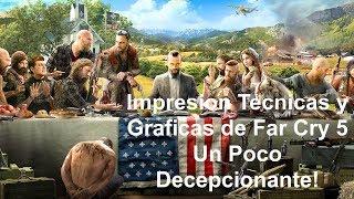 IMPRESIONES TECNICAS Y GRAFICAS DE FAR CRY 5