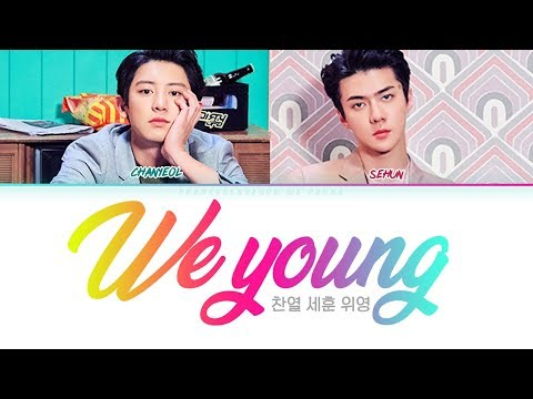 CHANYEOL SEHUN (찬열 세훈) -  WE YOUNG  [Lyrics Color Coded Han/Rom/Eng/가사]