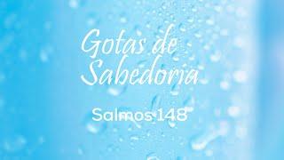 GOTAS DE SABEDORIA - Salmos 148