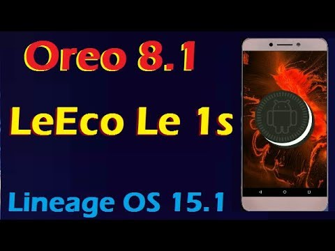 How To Install Android Oreo 8 1 in LeEco Le 1s (Lineage OS 15 1) Update and  Review