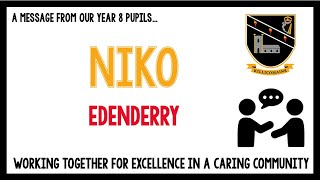Message from our current Year 8 pupils – Niko