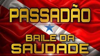 SET PASSADÃO - BAILE DA SAUDADE