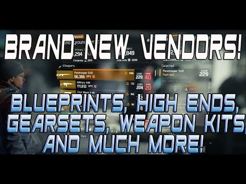 The Division - New Blueprints, Gearsets, Weapon Kits & More! All Vendors (Patch 1.3)