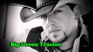 Big Green Tractor - Jason Aldean