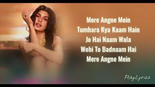 Mere Angne Mein Song (lyrics) : Neha Kakkar   Jacqueline Fernandez  
