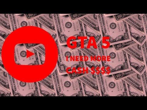 Gta 5 I Need More Cash $$$$$$$$$