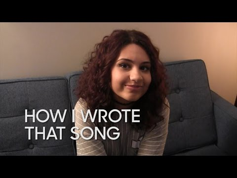 How I Wrote That Song: Alessia Cara