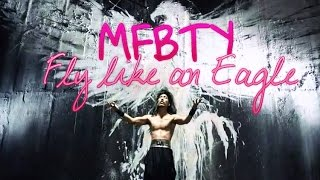 Watch Mfbty Fly Like An Eagle video