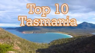 Tasmania Top 10 things to do & see
