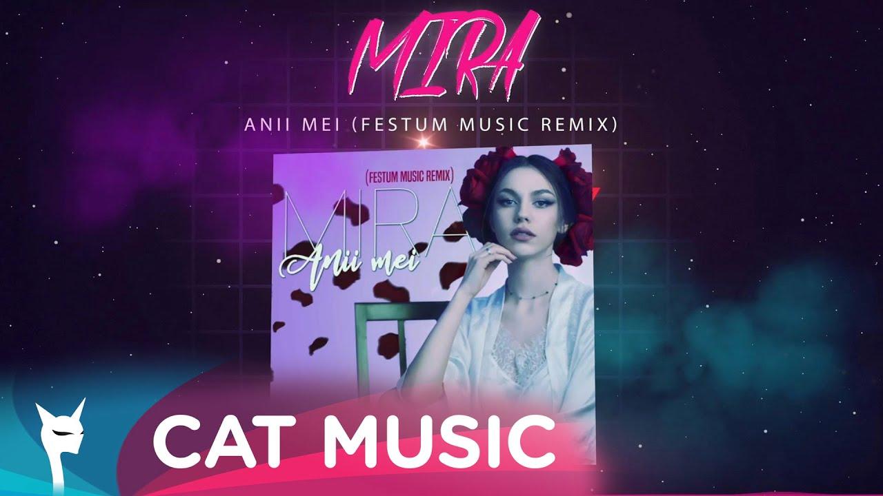 MIRA - Anii mei (Festum Music Remix)