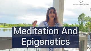 Meditation Is The Best Medicine By Dr. Mariam Ejaz - Series 2 : Meditation & Epigenetics  Part.1