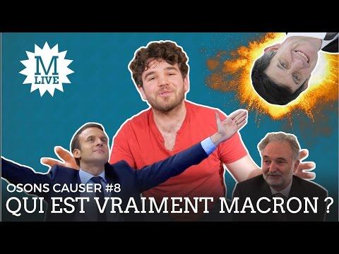 Osons Causer - Qui est vraiment Macron ?