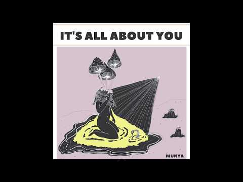 MUNYA - It's All About You Mp3