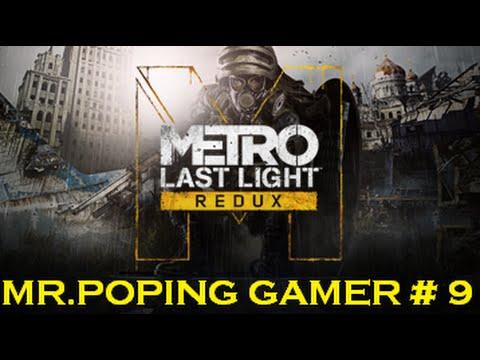 [MR.POPING GAMER] Metro Last Light Redux #9