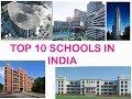 Top 10 Schools in India !!!!! Best schools in India