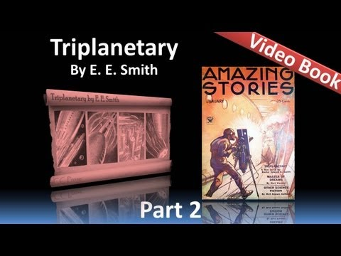 Part 2 - Triplanetary Audiobook by E. E. Smith (Chs 5-8)