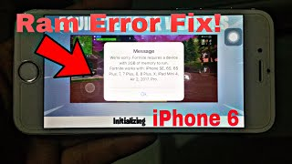 Fortnite iPhone 6 Ram Error Fix Now!!! Complete Guide 100% Working | Fix it Now!!!