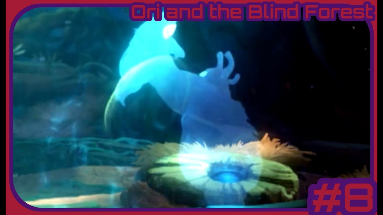 Ori and the Blind Forest (Part 8) Strength and Wisdom