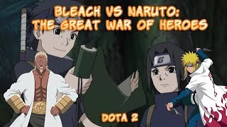 Bleach vs Naruto: The Great War of Heroes | Dota 2 | Кастомка аниме