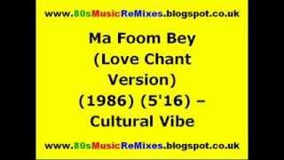 Ma Foom Bey (Love Chant Version) - Cultural Vibe
