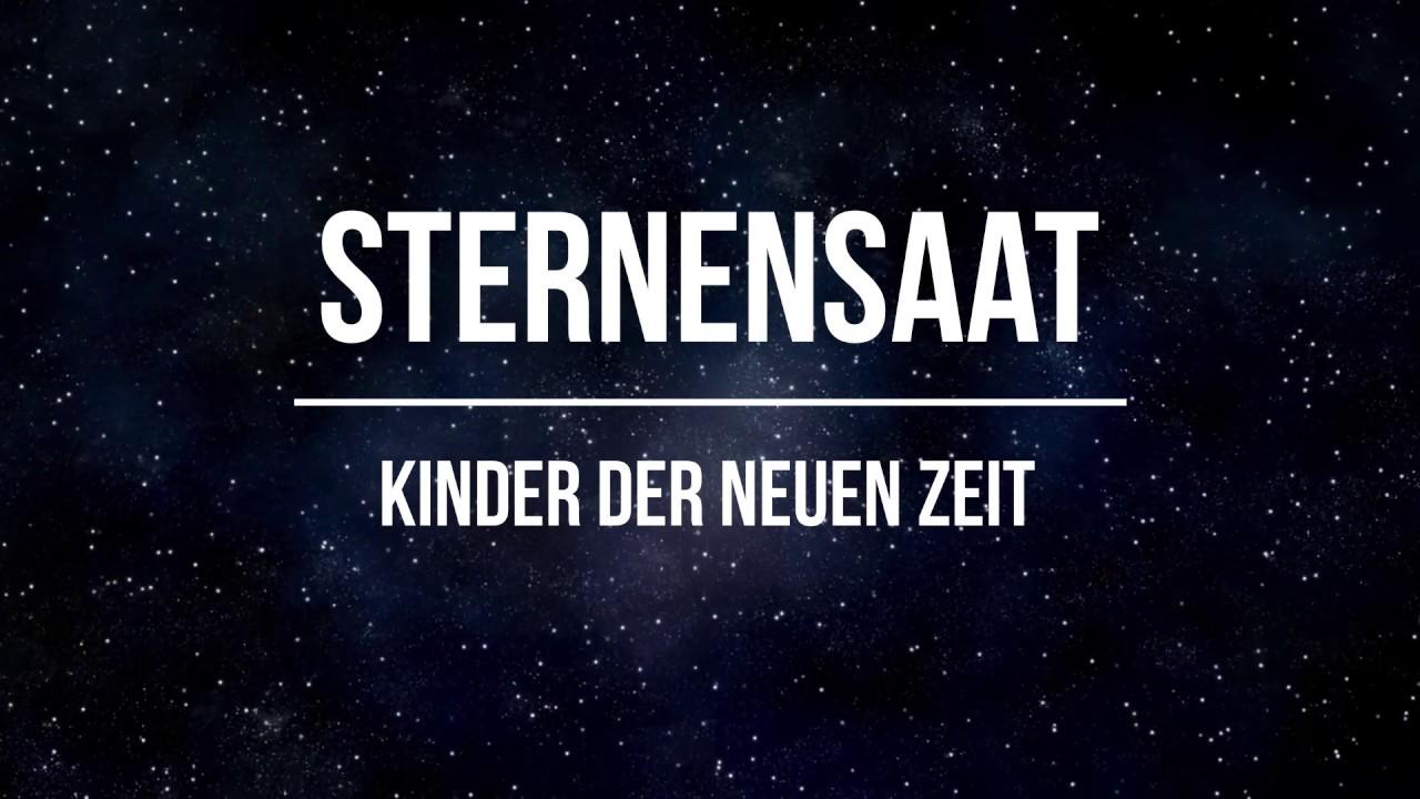 Sternensaat - Kinder der Neuen Zeit - YouTube