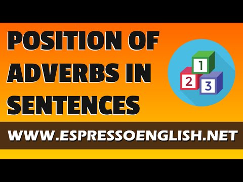 Position of Adverbs in English Sentences