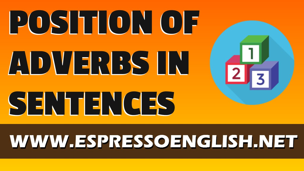position of adverbs in english sentences youtube. Black Bedroom Furniture Sets. Home Design Ideas