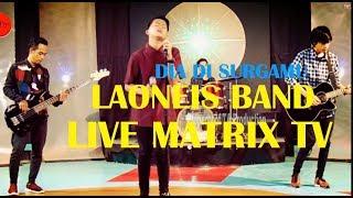 laoneis band dia di surgamu live perform at matrix tv
