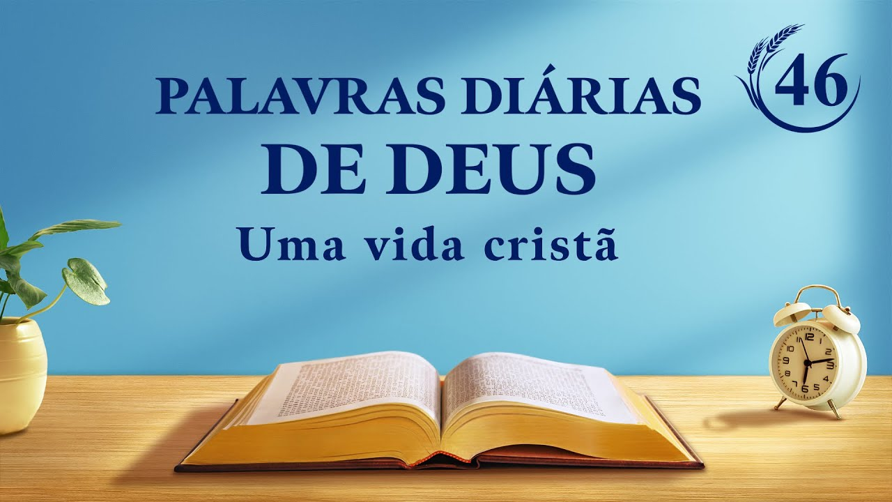 "Palavras diárias de Deus | ""Declarações de Cristo no princípio: Capítulo 1"" | Trecho 46"