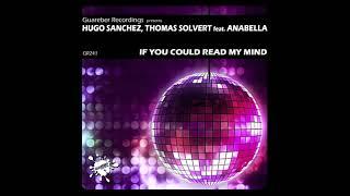 Hugo Sanchez & Thomas Solvert feat  Anabella - If You Could Read My Mind (Original Mix) (Audio)